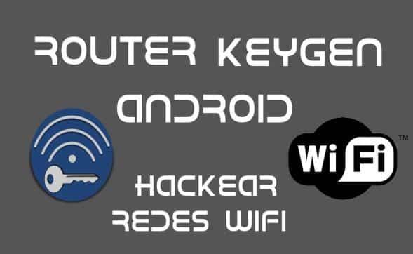 Router Keygen - aplicaciones para hacker wifi